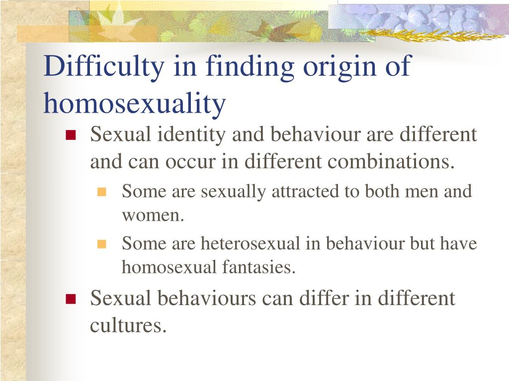 Difficulty in finding origin of homosexuality