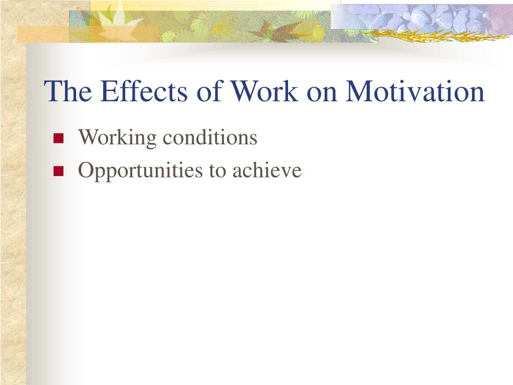 The Effects of Work on Motivation