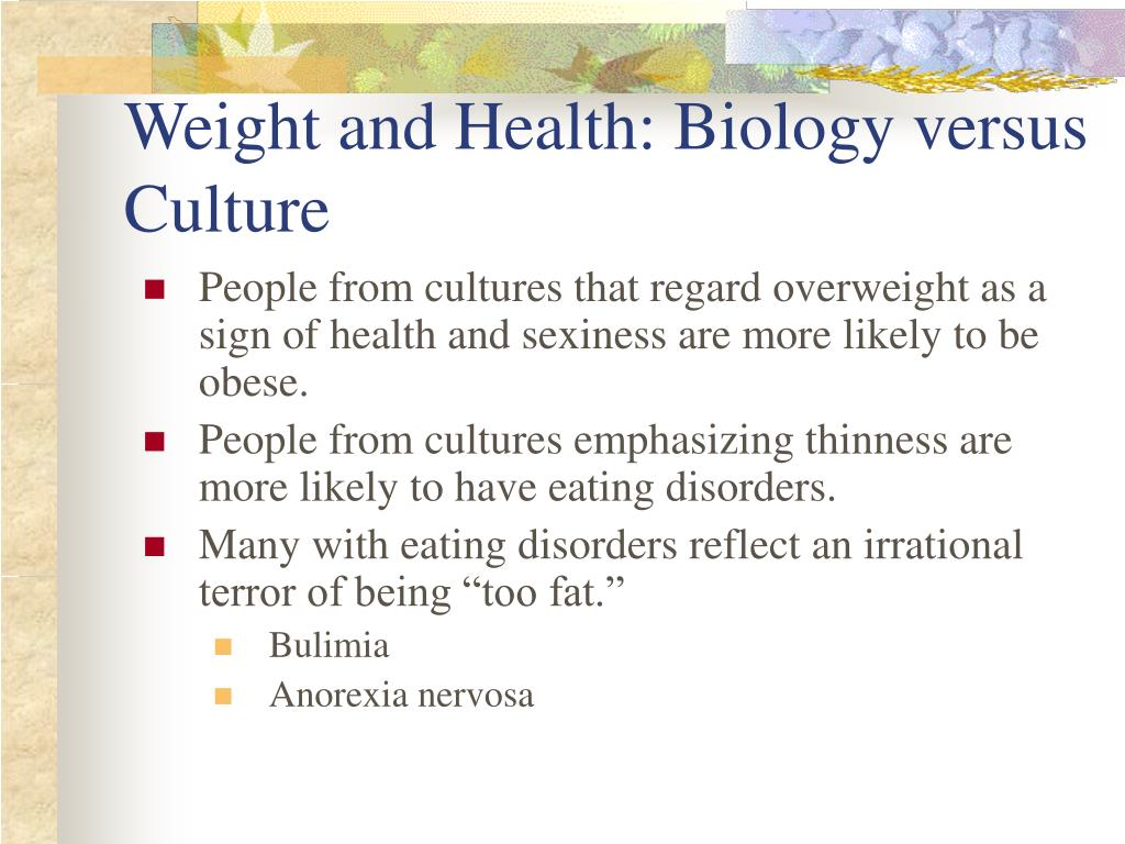 Weight and Health: Biology versus Culture