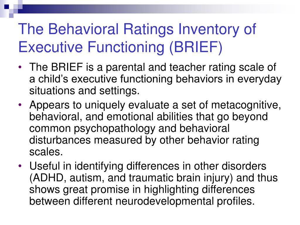 The Behavioral Ratings Inventory of Executive Functioning (BRIEF)