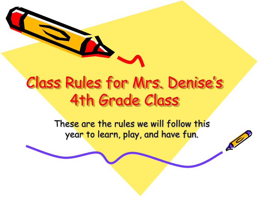 Ppt Class Rules For Mrs Denise S 4th Grade Class Powerpoint Presentation Id 425385