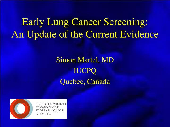 Early lung cancer screening an update of the current evidence