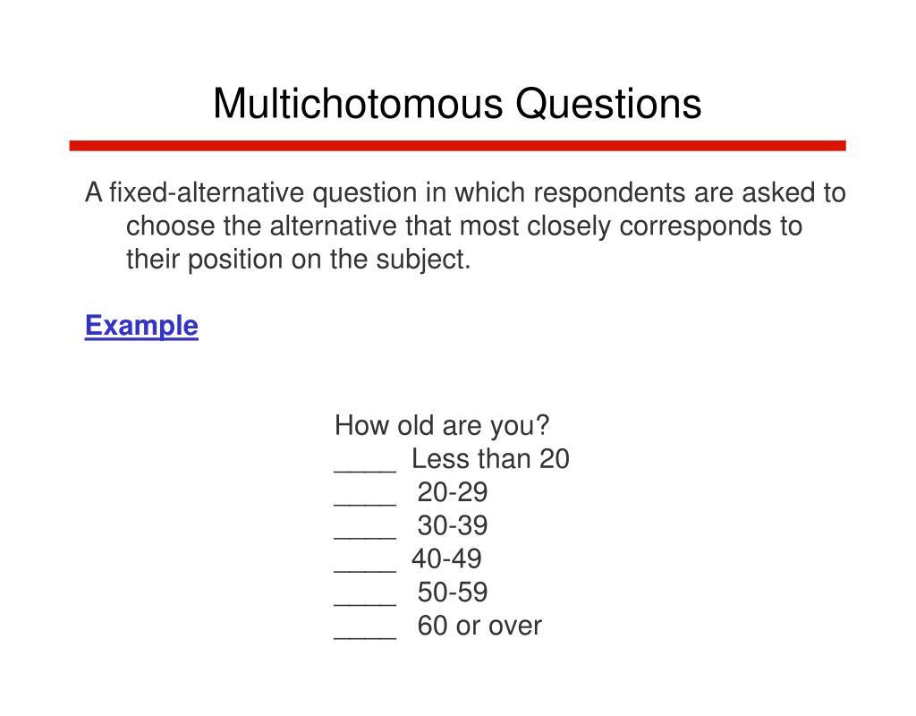 Multichotomous Questions