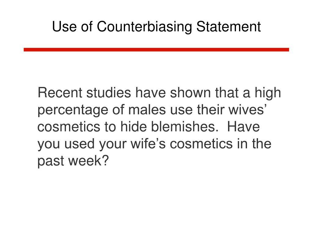 Use of Counterbiasing Statement