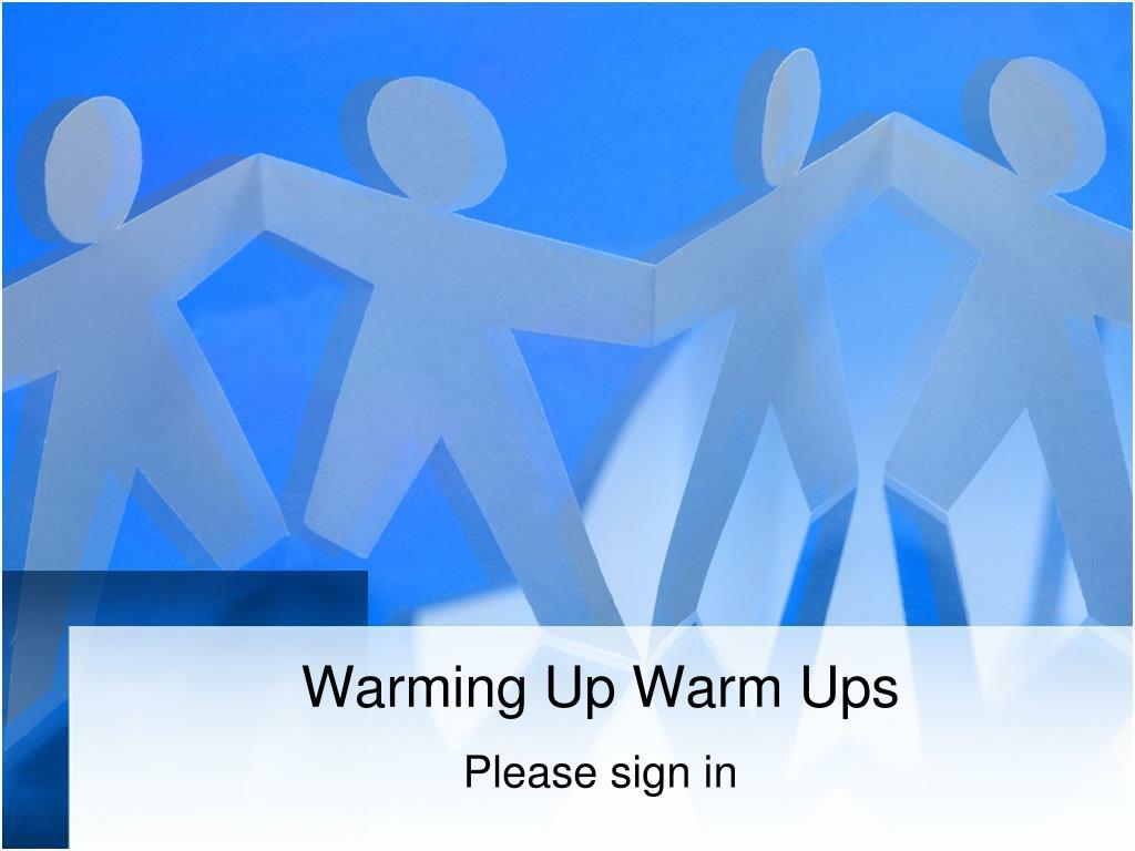 Warming Up Warm Ups