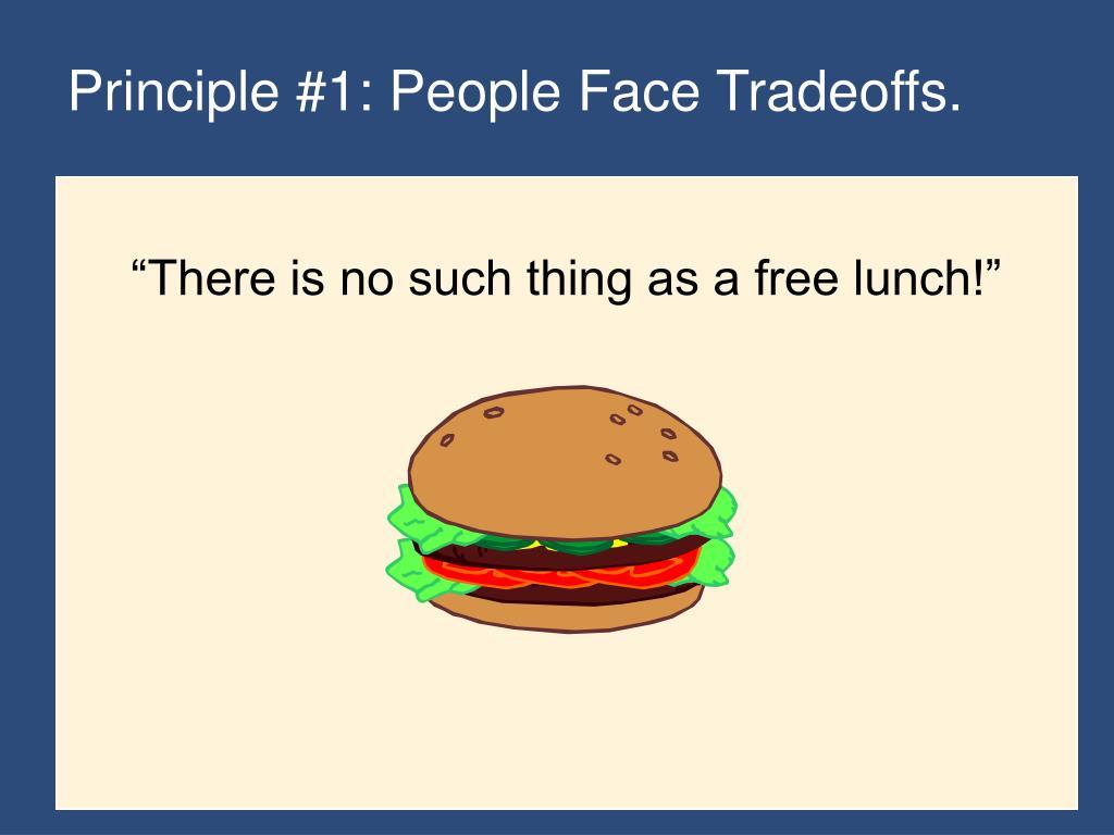Principle #1: People Face Tradeoffs.