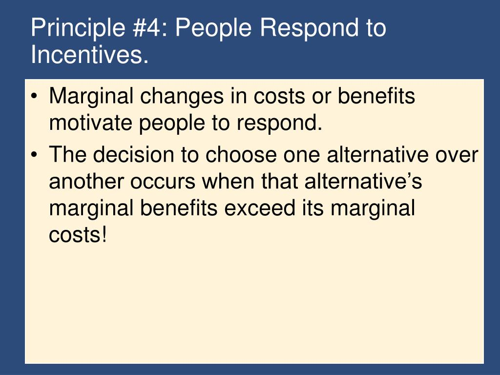 Principle #4: People Respond to Incentives.