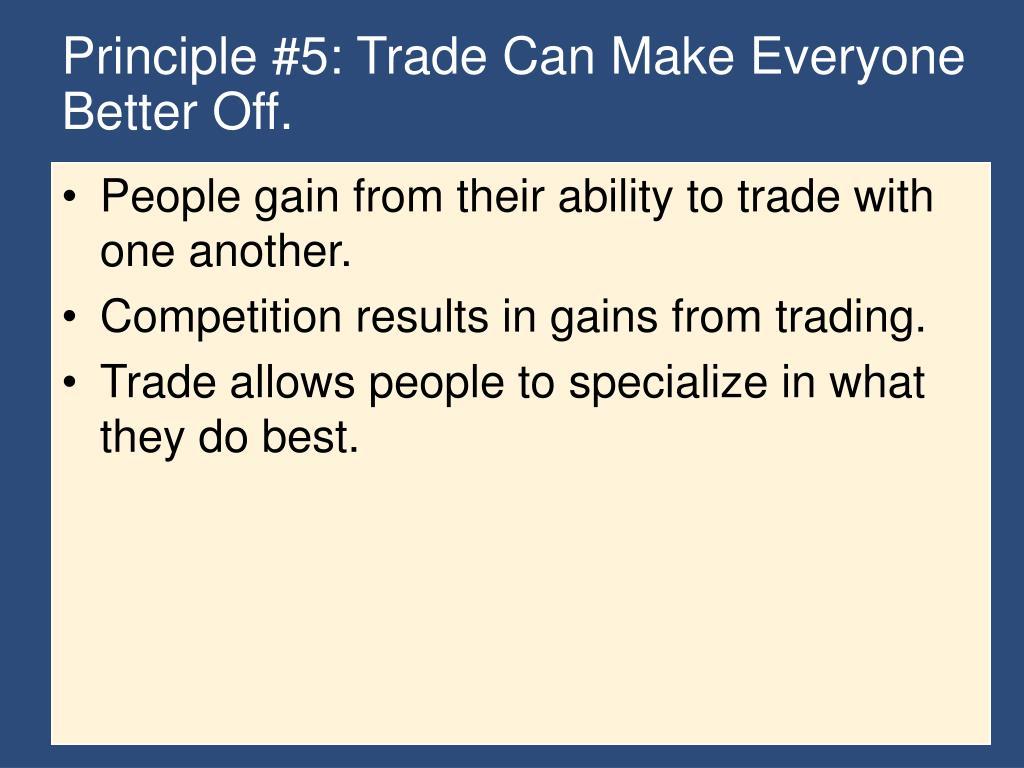 Principle #5: Trade Can Make Everyone Better Off.