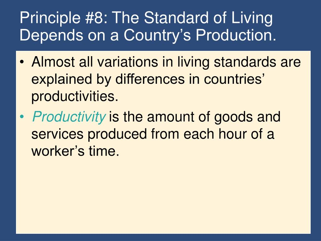 Principle #8: The Standard of Living Depends on a Country's Production.