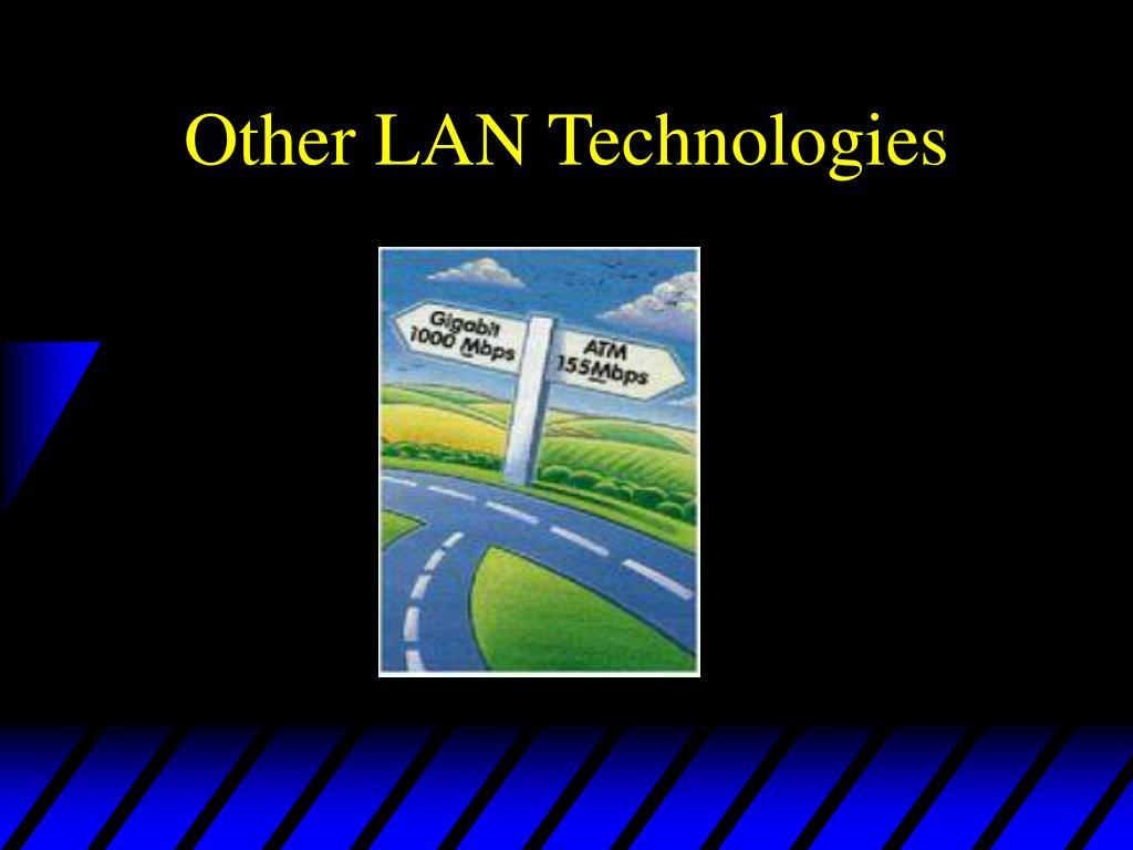 Other LAN Technologies