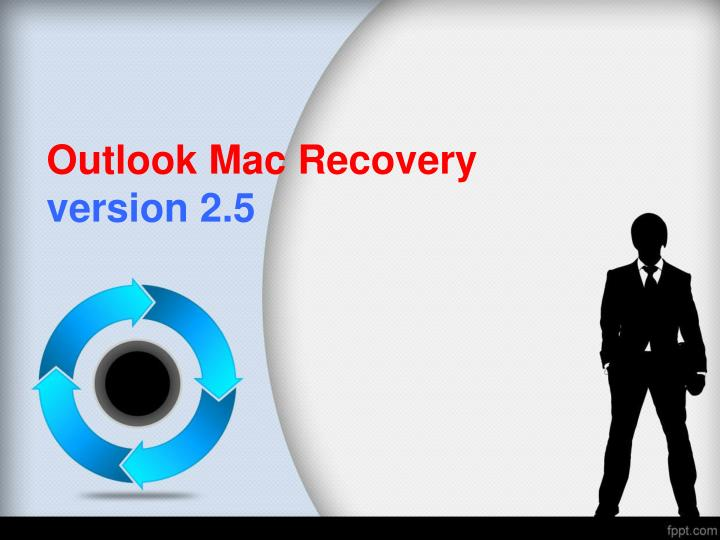 Outlook mac recovery version 2 5