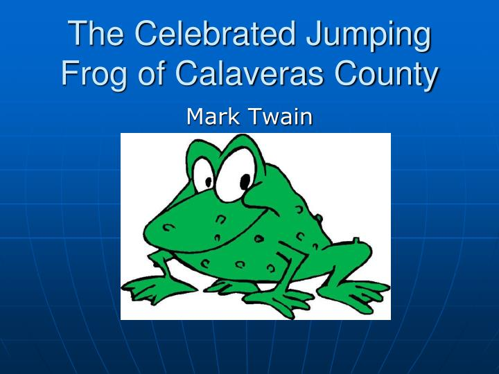 the celebrated jumping frog of calaveras county thesis statement