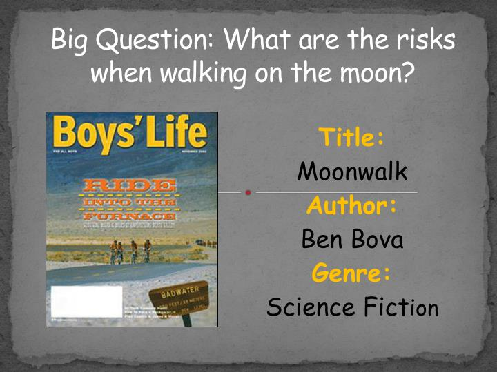 big question what are the risks when walking on the moon n.
