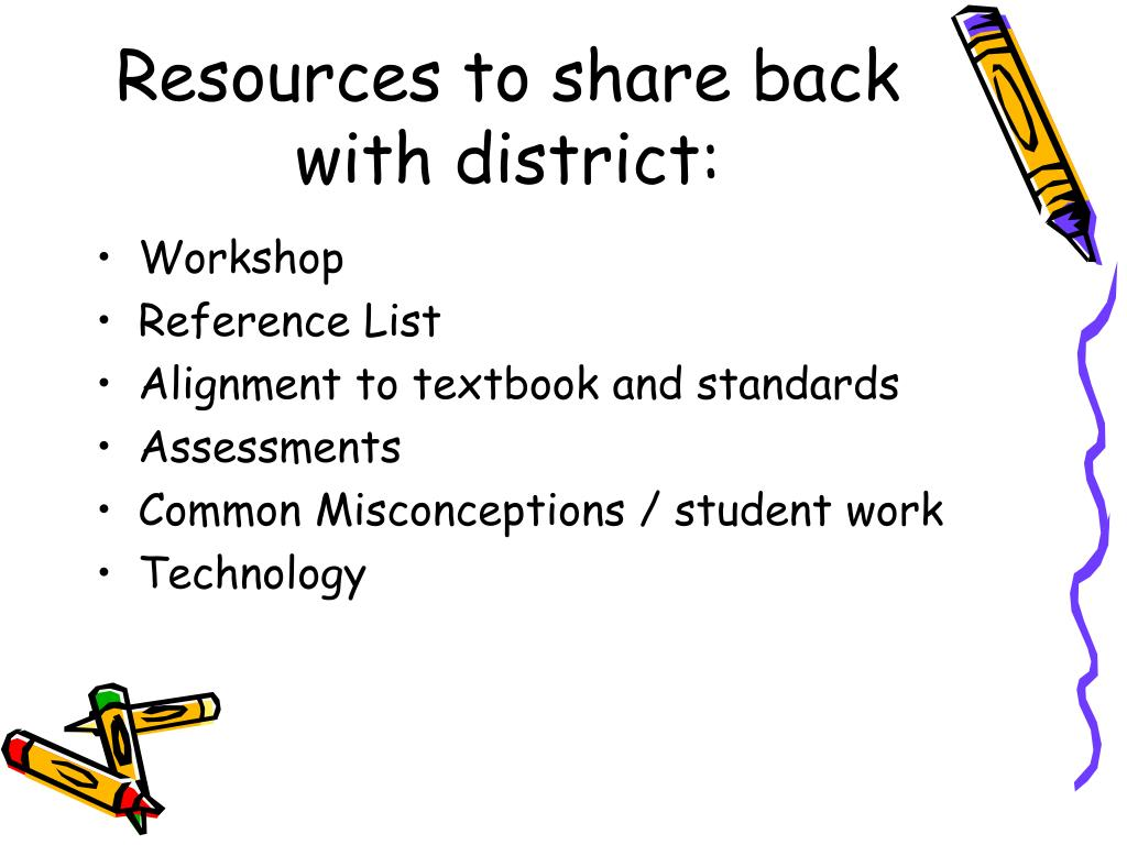 Resources to share back with district: