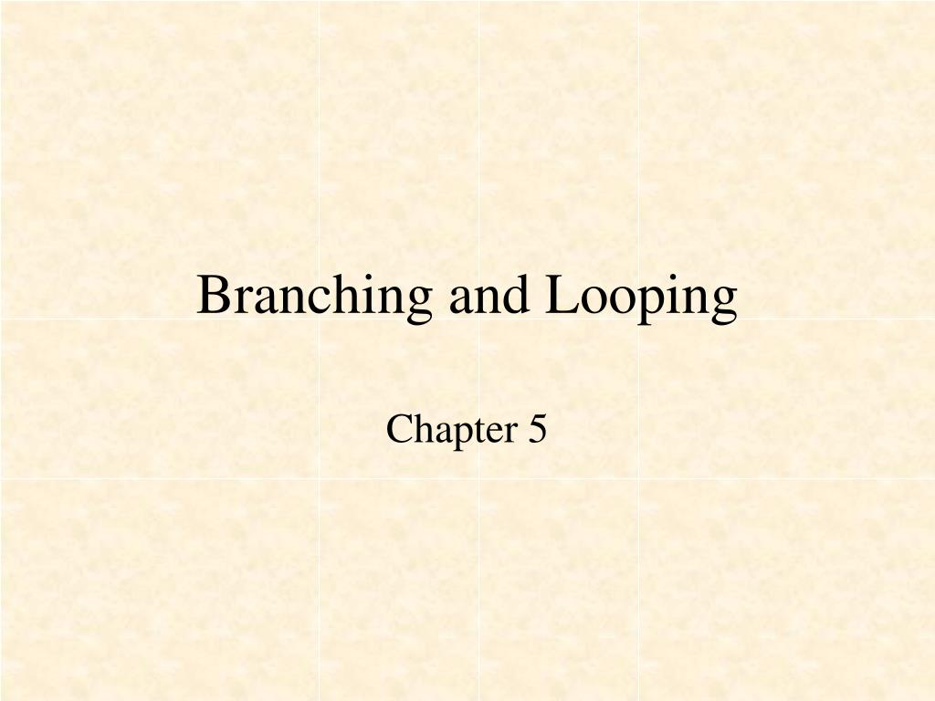 branching and looping