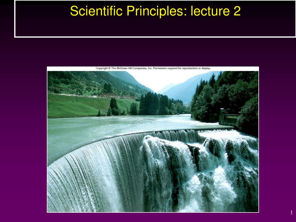 scientific principles lecture 2 l.