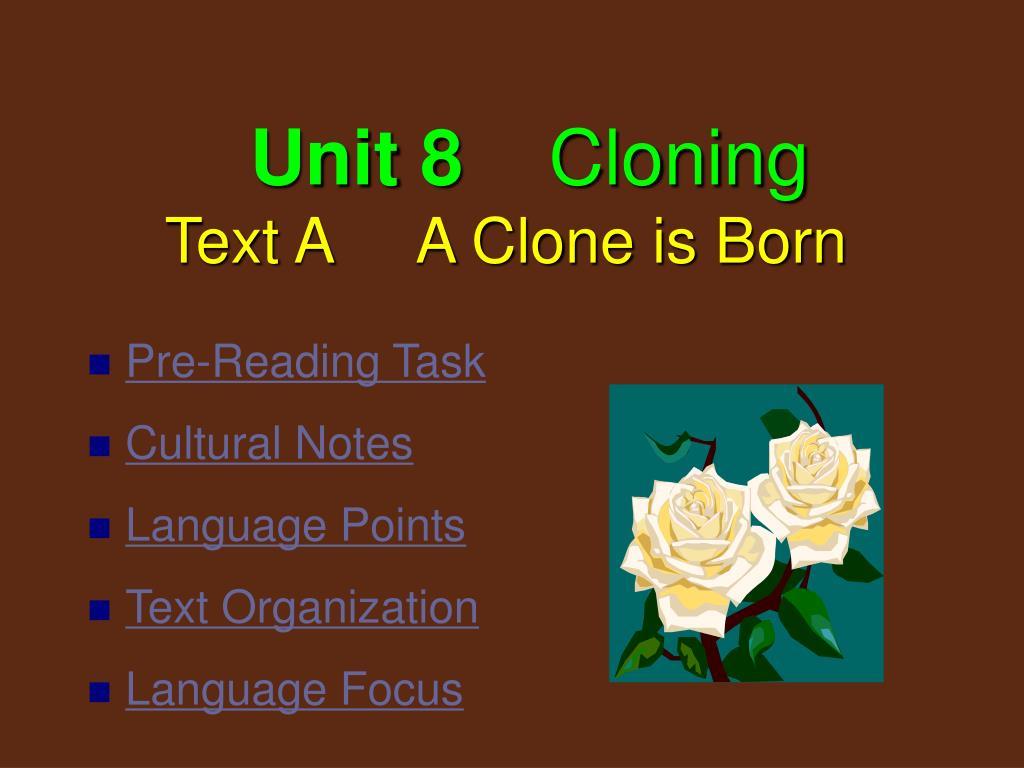 unit 8 cloning text a a clone is born l.