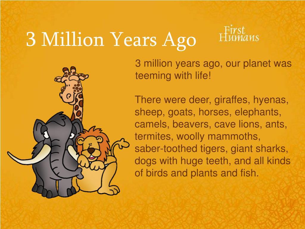 3 Million Years Ago