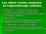 les objets comme analyseur de l apprentissage culinaire
