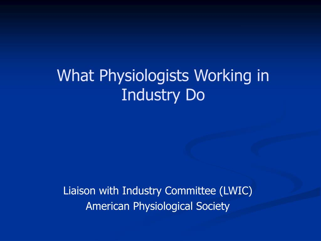 what physiologists working in industry do l.