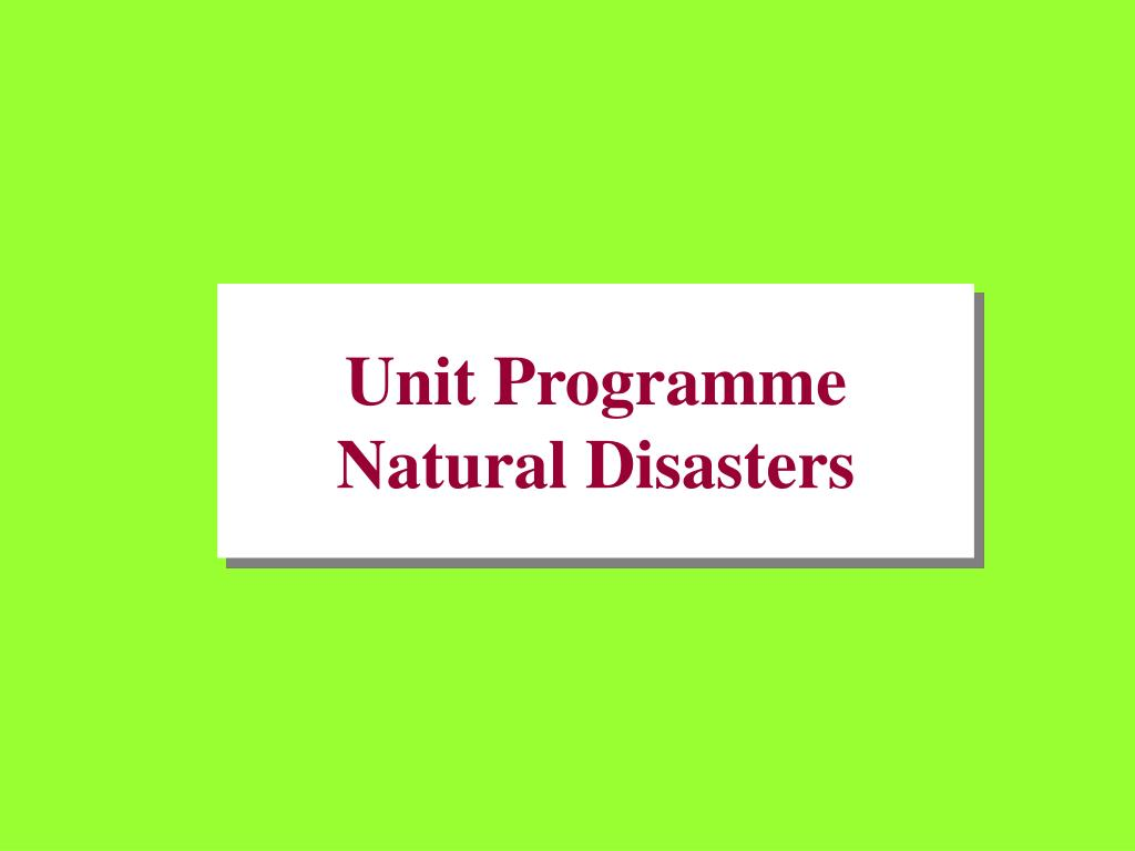 unit programme natural disasters l.