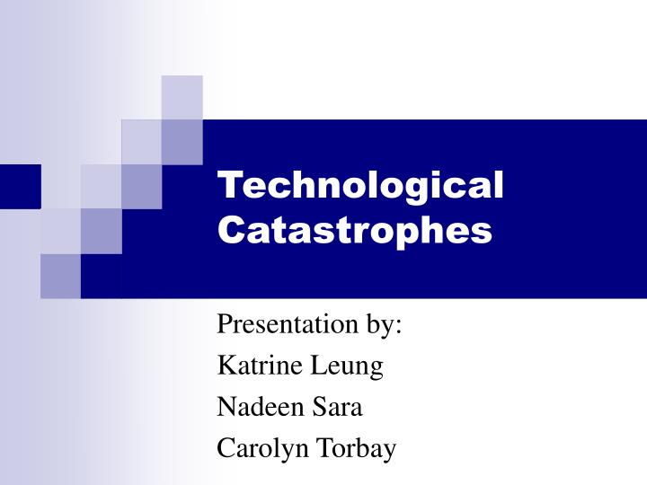 technological catastrophes n.