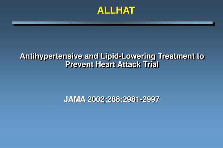 Antihypertensive and lipid lowering treatment to prevent heart attack trial