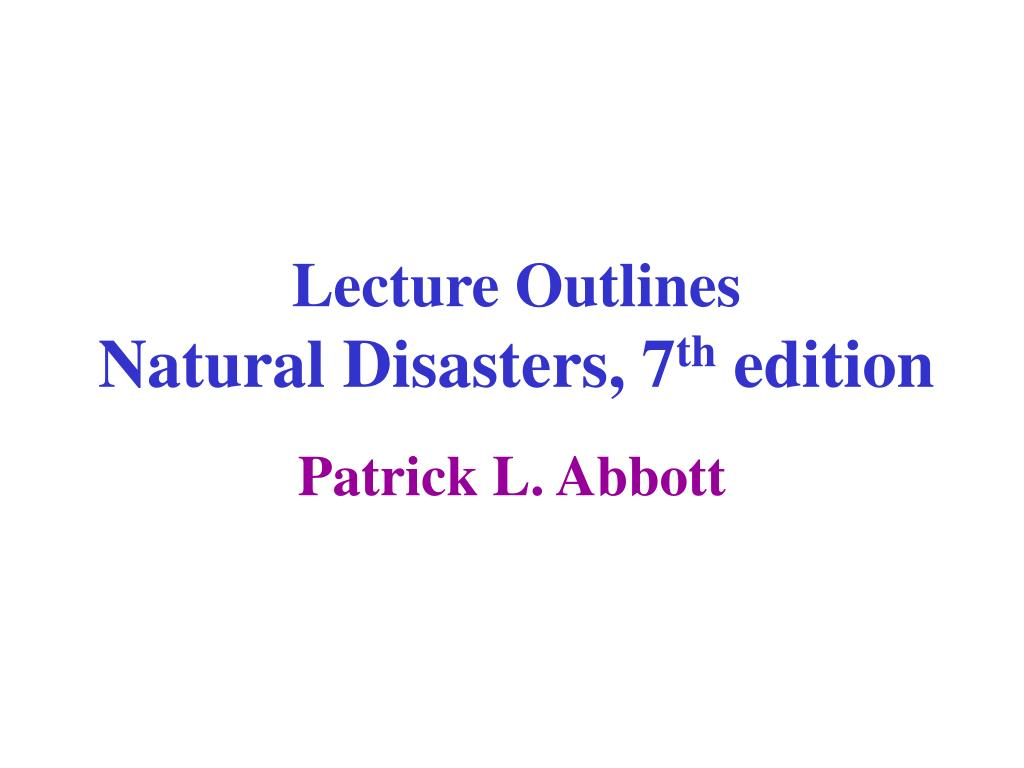 lecture outlines natural disasters 7 th edition l.