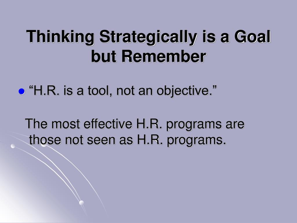 Thinking Strategically is a Goal