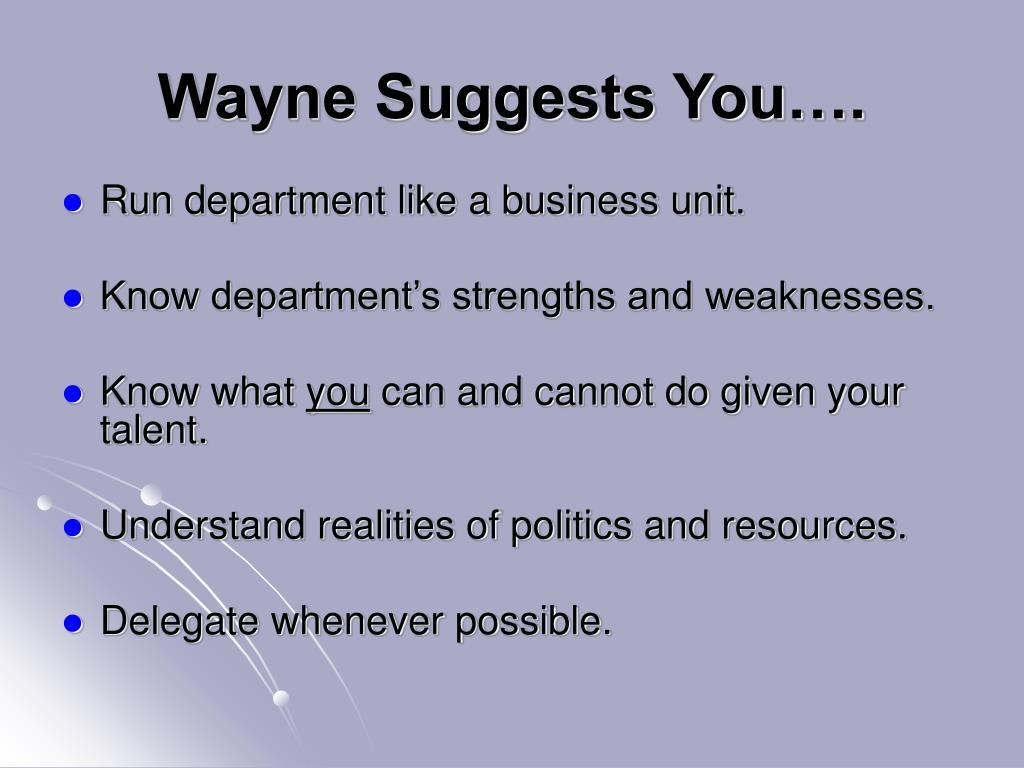Wayne Suggests You….