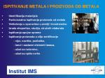 ispitivanje metala i proizvoda od metala