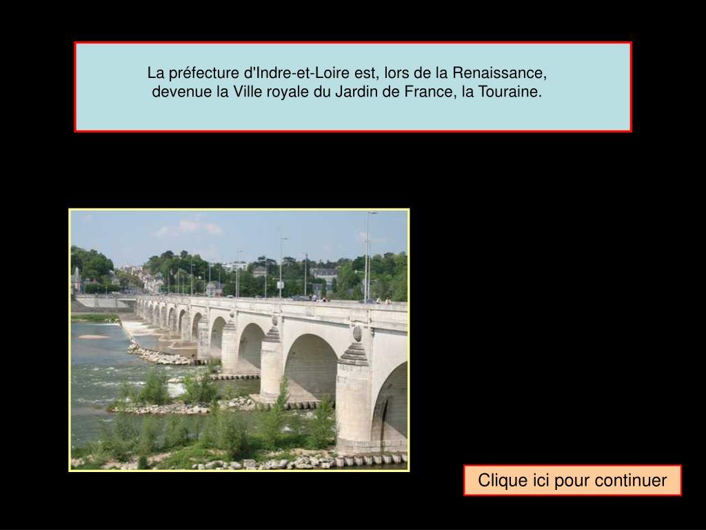 La préfecture d'Indre-et-Loire est, lors de la Renaissance,
