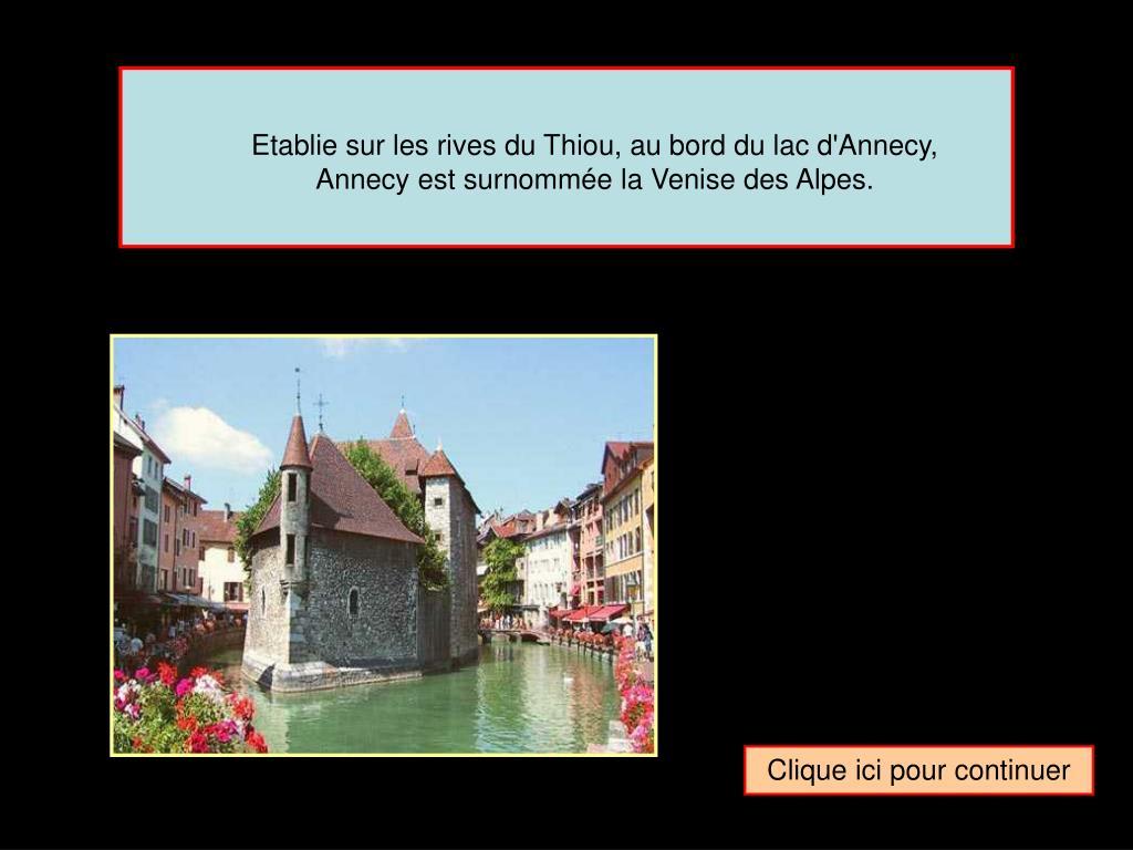 Etablie sur les rives du Thiou, au bord du lac d'Annecy,