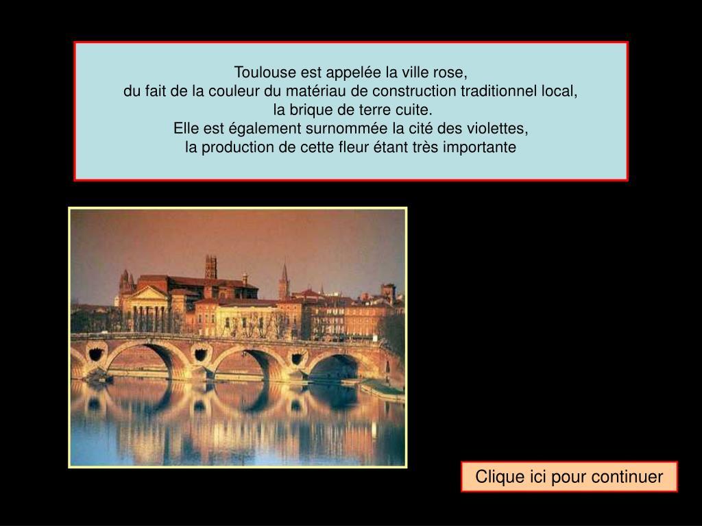 Toulouse est appelée la ville rose,