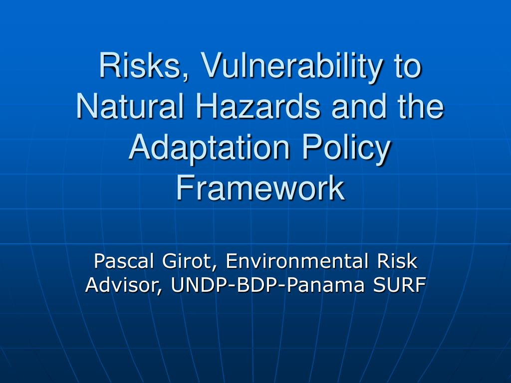 risks vulnerability to natural hazards and the adaptation policy framework l.