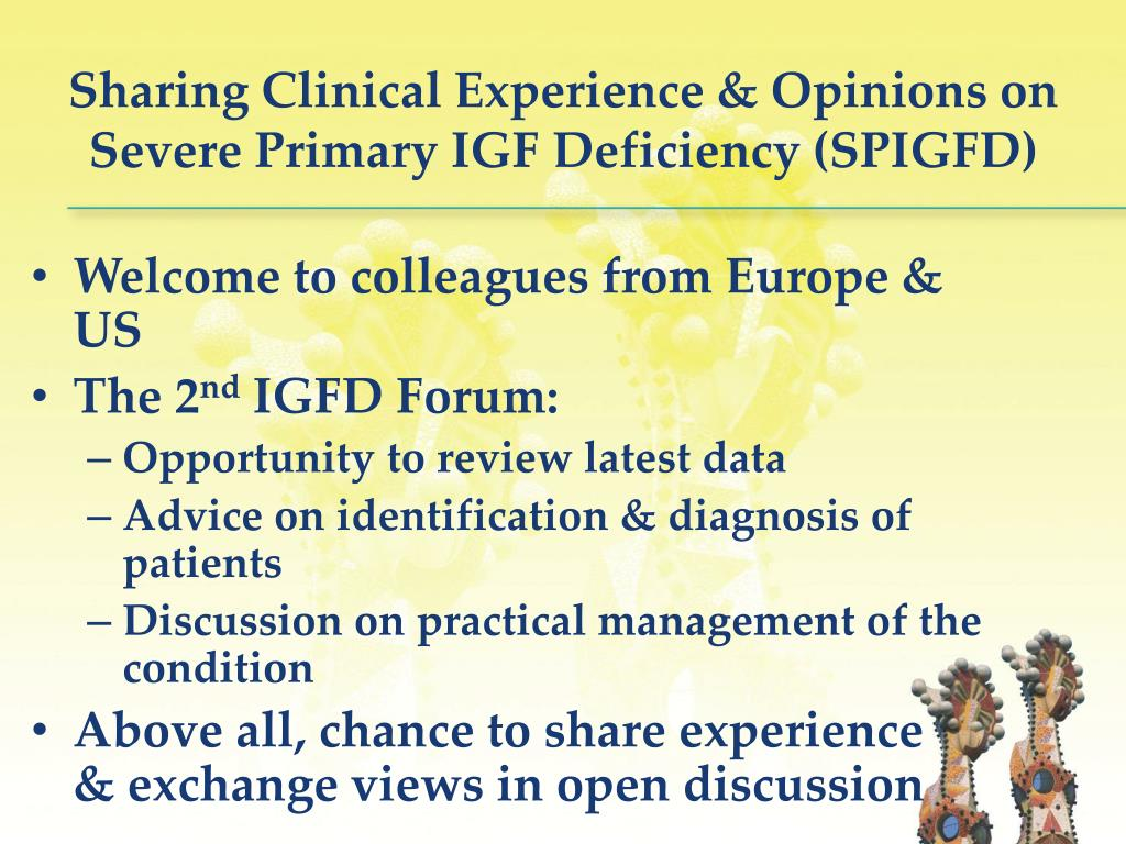 Sharing Clinical Experience & Opinions on Severe Primary IGF Deficiency (SPIGFD)