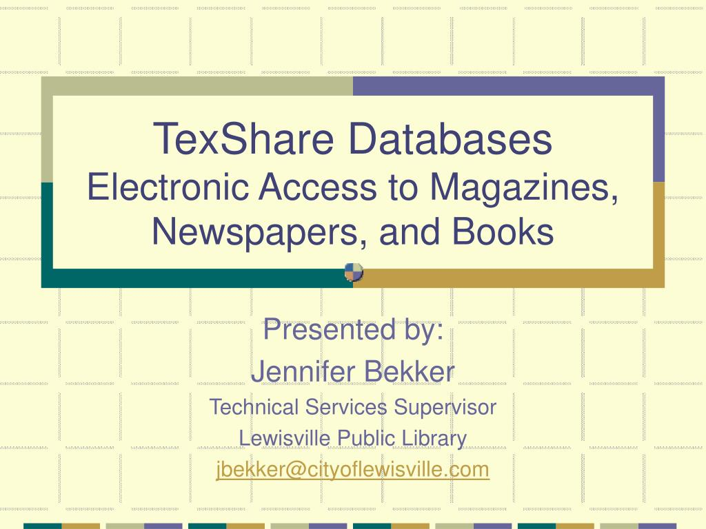 texshare databases electronic access to magazines newspapers and books l.