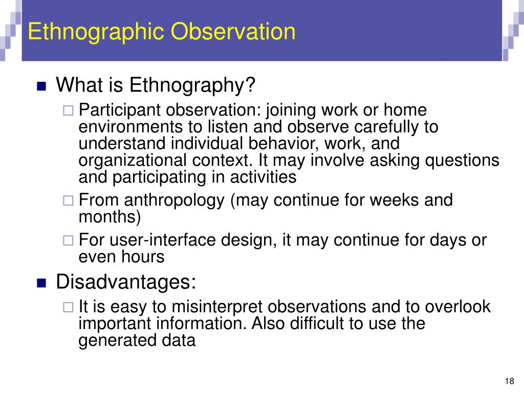ethnographic observation Authoritative introduction to ethnography and how it is used to design digital products  observation focuses on the places and circumstances where meanings and.