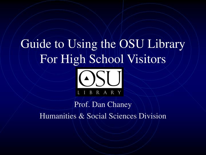 Guide to using the osu library for high school visitors