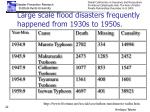 large scale flood disasters frequently happened from 1930s to 1950s