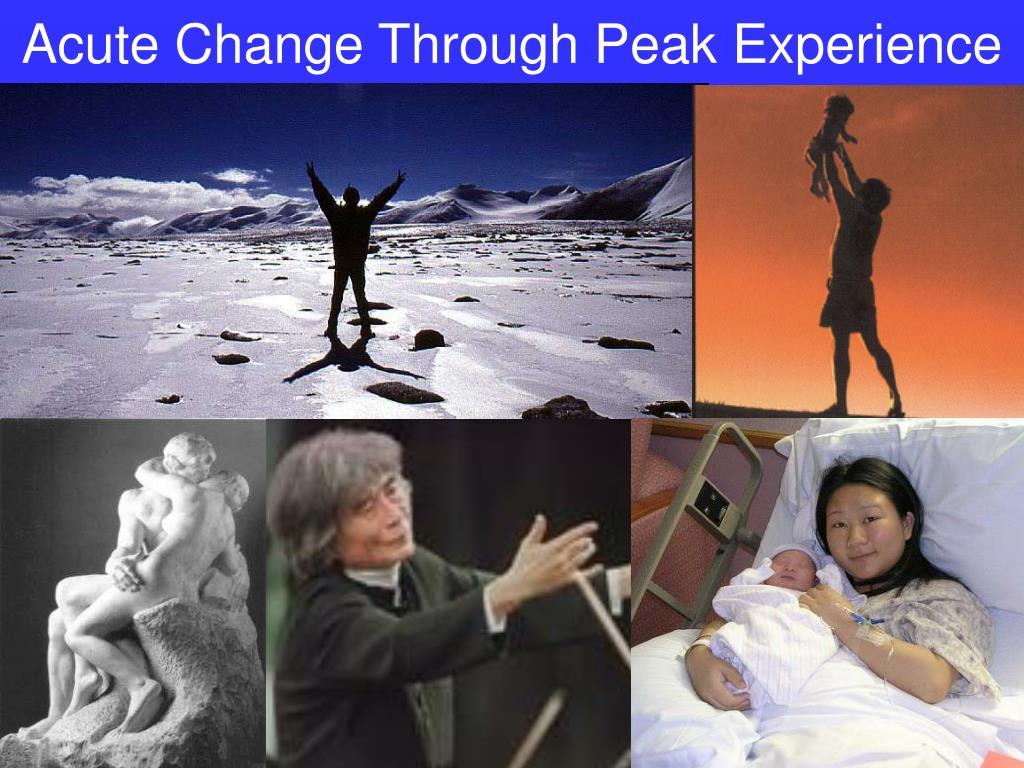 Acute Change Through Peak Experience