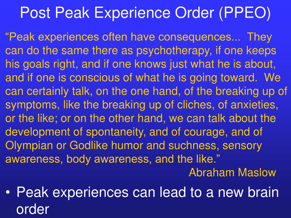 Post Peak Experience Order (PPEO)