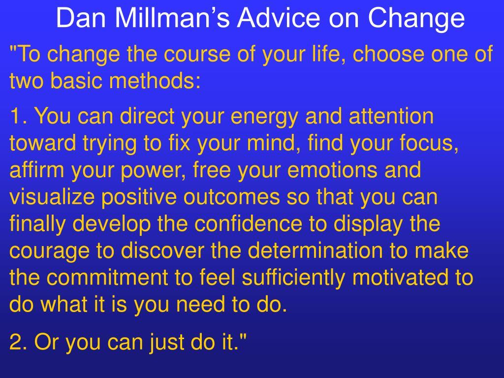 Dan Millman's Advice on Change