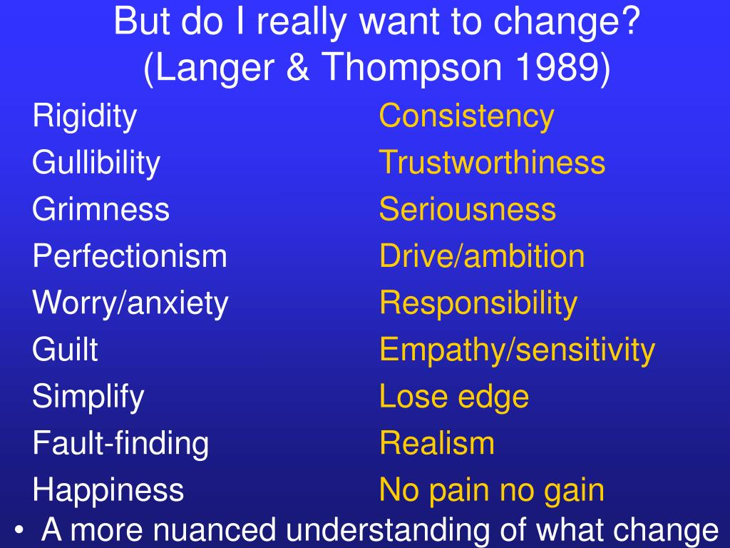 But do I really want to change?