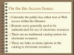 on the the access issues
