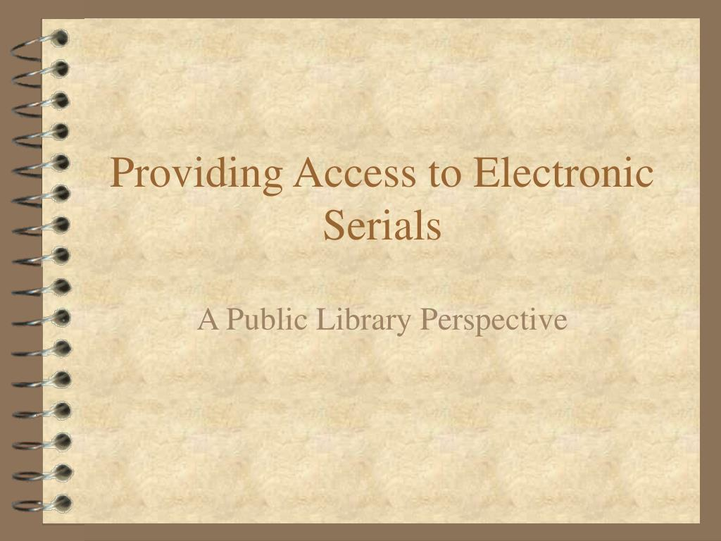 providing access to electronic serials l.