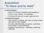 acquisition to have and to hold