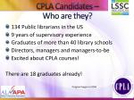 cpla candidates who are they