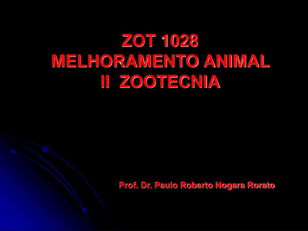 ZOT 1028  MELHORAMENTO ANIMAL II  ZOOTECNIA