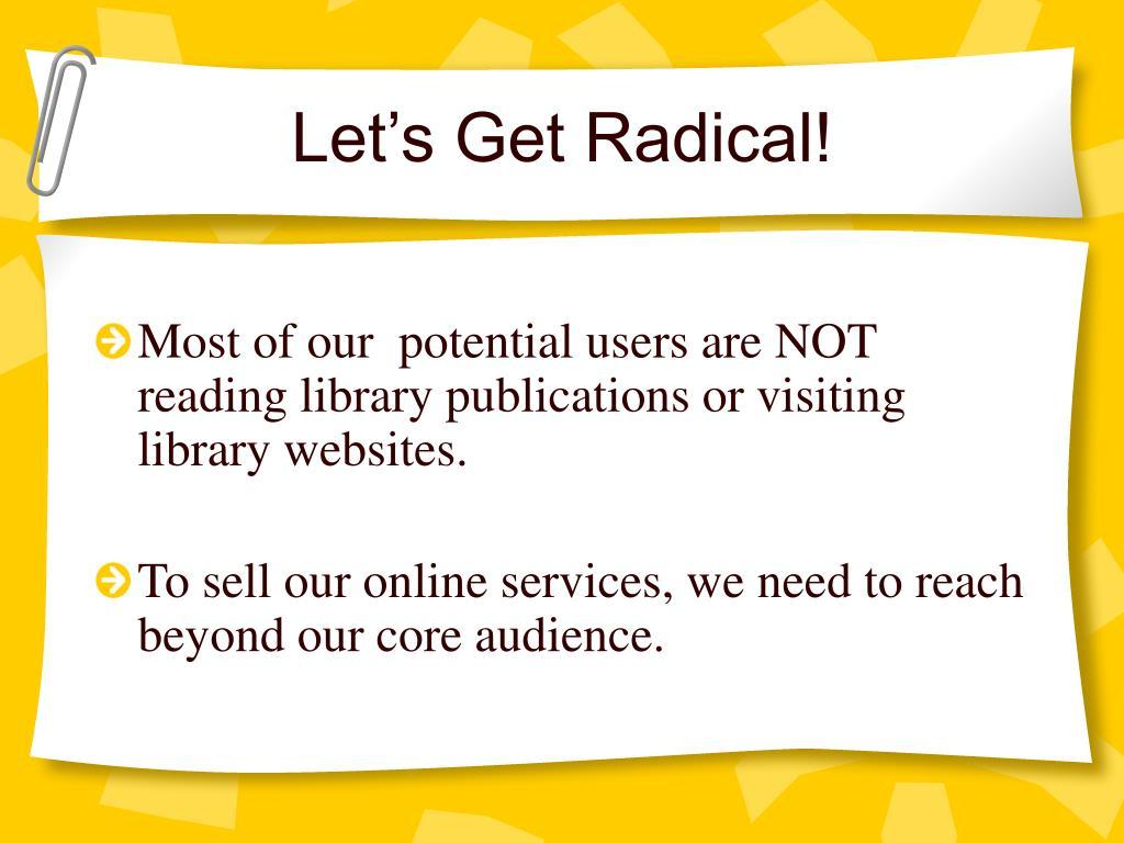Let's Get Radical!
